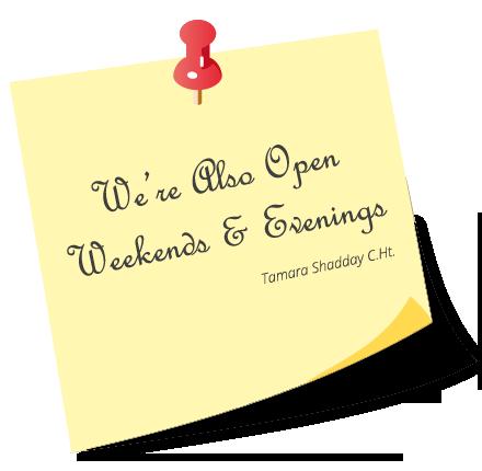 we're also open Weekends & Evenings